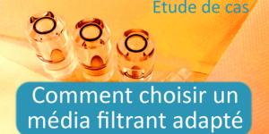 Comment choisir un média filtrant adapté ?